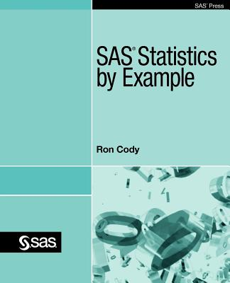 SAS Statistics by Example By Cody, Ron